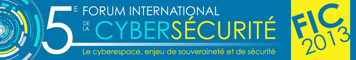 FIC 2013, Forum International de Cybersécurité